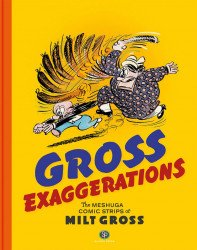 IDW Publishing's Gross Exaggerations: Meshuga Comic Strips of Milt Gross Hard Cover # 1