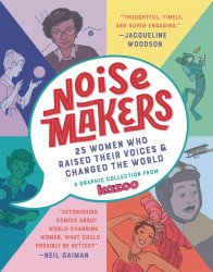 Knopf Publishing's Noise Makers: 25 Women Who Raised Their Voices Hard Cover # 1