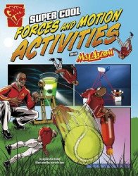 Raintree's Graphic Library: Super Cool Forces and Motion Activities with Max Axiom Soft Cover # 1
