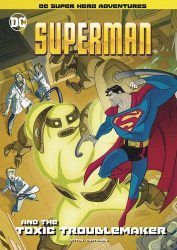 Stone Arch Press's Superman And The Toxic Troublemaker TPB # 1