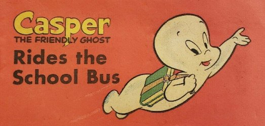 Harvey Publications's Casper the Friendly Ghost: Rides the School Bus Issue nn