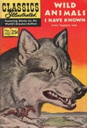 Gilberton Publications's Classics Illustrated #152: Wild Animals I Have Known Issue # 5