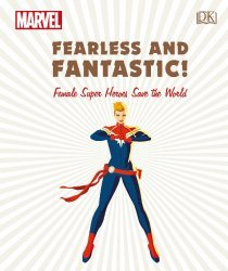 DK Publishing's Marvel: Fearless and Fantastic! - Female Super Heroes Save the World Hard Cover # 1
