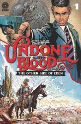 AfterShock Comics's Undone By Blood or The Other Side Of Eden Issue # 1