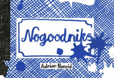 Drawn and Quarterly's Nogoodniks Hard Cover # 1