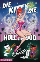Chapter House Publishing Inc.'s Die Kitty Die: Hollywood Or Bust! Hard Cover # 1