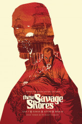 Vault Comics's These Savage Shores Issue # 3 - 2nd print