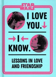 DK Publishing's Star Wars I Love You. I Know. Hard Cover # 1